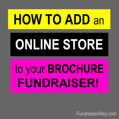 How to Add an Online Store to Your Brochure Fundraiser