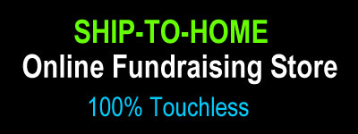 Ship-to-Home Online Fundraising Store 100% Touchless